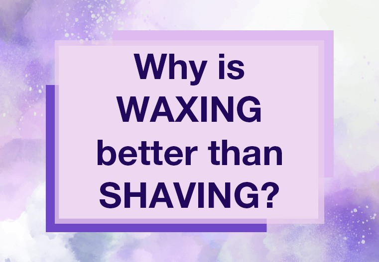 Why is waxing better than shaving?