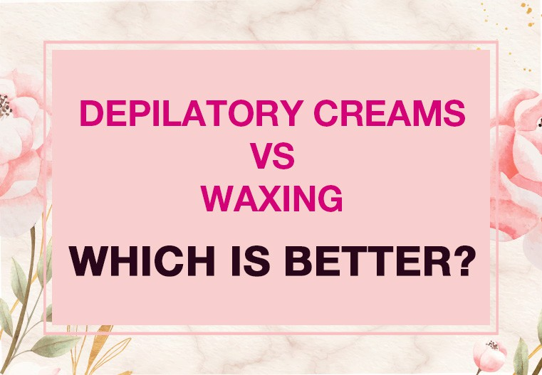 DEPILATORY CREAMS VS WAXING. WHICH IS BETTER?