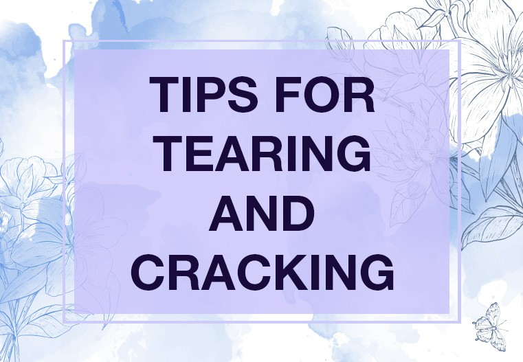 TIPS FOR TEARING AND CRACKING